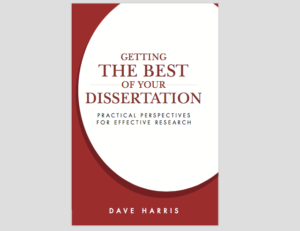 Book cover of Getting the Best of Your Dissertation, by Dave Harris, published by Thought Clearing.