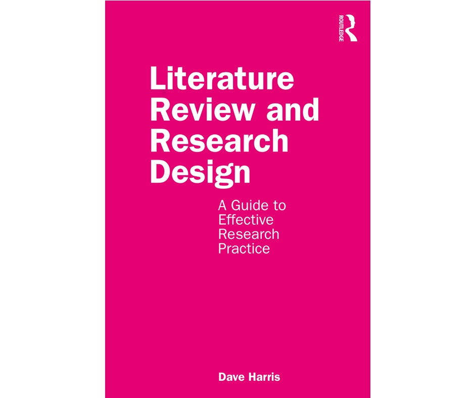 Book cover of Literature Review and Research Design, by Dave Harris, published by Routledge.